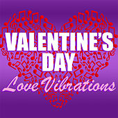 Valentine's Day Love Vibrations de Various Artists