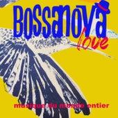Bossanova Love (Musique Du Monde Entier) by Various Artists