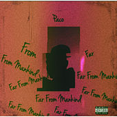 Far From Mankind by Paco