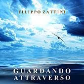 Looking Through - Guardando Attraverso de Filippo Zattini