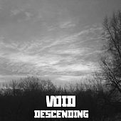 Descending by Void