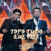 Topo Tudo Que Vier de Gilberto & Gilmar