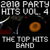 2010 Party Hits Vol. 4 by The Top Hits Band