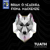Tuath: Songs of the Northlands von Fiona Mackenzie