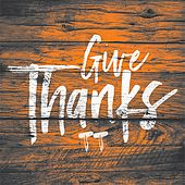 Give Thanks by TT