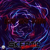 Bury That Sound by Skeptic The Basshead