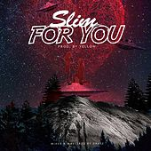 For You by Slim
