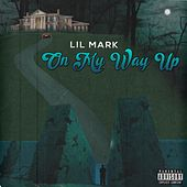 On My Way Up di Lil Mark