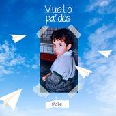 Vuelo Pa Dos by Pole