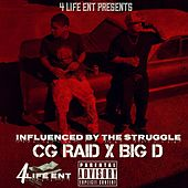 Influenced by the Struggle by Big D