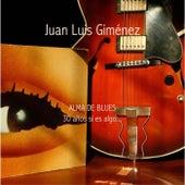 Alma de Blues (30 Años Si Es Algo) (Versión 2020) de JUAN LUIS GIMENEZ