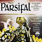 Wagner: Parsifal - Good Friday Spell & Symphonic Synthesis Act 3 von Houston Symphony Orchestra