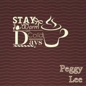 Stay Warm On Cold Days von Peggy Lee