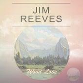 Wood Love van Jim Reeves