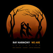 We Are (feat. Serj Tankian, Ihsahn & Devin Townsend) de Ray Harmony