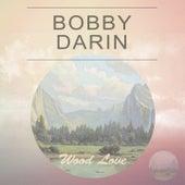 Wood Love by Bobby Darin