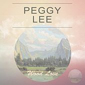 Wood Love by Peggy Lee