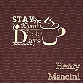 Stay Warm On Cold Days by Henry Mancini