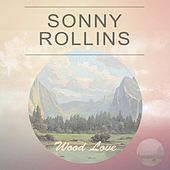 Wood Love by Sonny Rollins