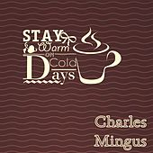 Stay Warm On Cold Days de Charles Mingus