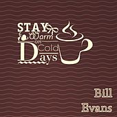 Stay Warm On Cold Days by Bill Evans