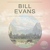 Wood Love by Bill Evans