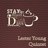 Stay Warm On Cold Days by Lester Young Lester Young Quintet