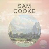 Wood Love von Sam Cooke