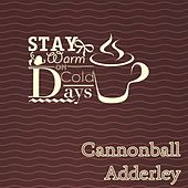 Stay Warm On Cold Days by Cannonball Adderley