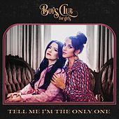 Tell Me I'm the Only One by Boys Club For Girls