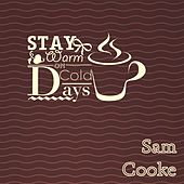Stay Warm On Cold Days by Sam Cooke