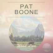 Wood Love by Pat Boone