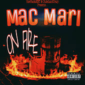 On Fire by Mac Mari