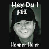 Hey Du by Henner Hoier