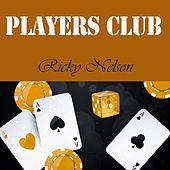 Players Club by Ricky Nelson