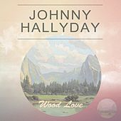 Wood Love by Johnny Hallyday