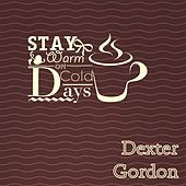 Stay Warm On Cold Days by Dexter Gordon