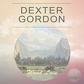 Wood Love by Dexter Gordon