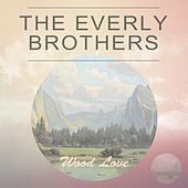 Wood Love by The Everly Brothers