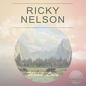 Wood Love by Ricky Nelson
