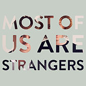 Most of Us Are Strangers by Seafret