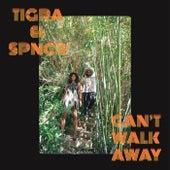 Can't Walk Away de La Tigra