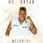 Melanina de Mr Bryan