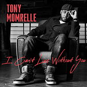 I Can't Live Without You de Tony Momrelle