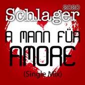 A Mann für Amore (Single Mix) von Schlager 2020