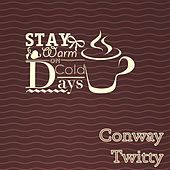 Stay Warm On Cold Days de Conway Twitty
