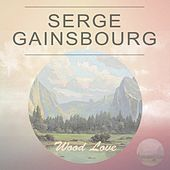Wood Love by Serge Gainsbourg