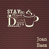 Stay Warm On Cold Days by Joan Baez