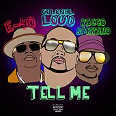 Tell Me (feat. E-40 & Ricco Barrino) de Colonel Loud
