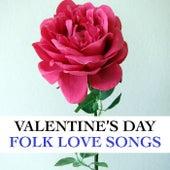 Valentine's Day Folk Love Songs von Various Artists
